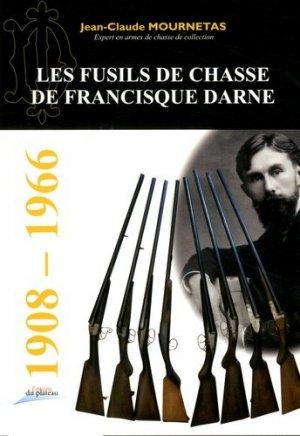 Les fusils de chasse Francisque Darne - du plateau - 9791094323113 -