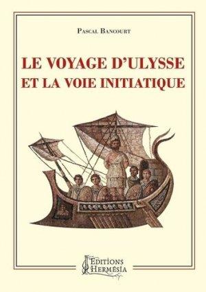 Le voyage d'Ulysse et la voie initiatique - Hermesia - 9791094877180 -