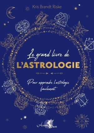 Le grand livre de l'astrologie - Arcana Sacra - 9791094878514 -