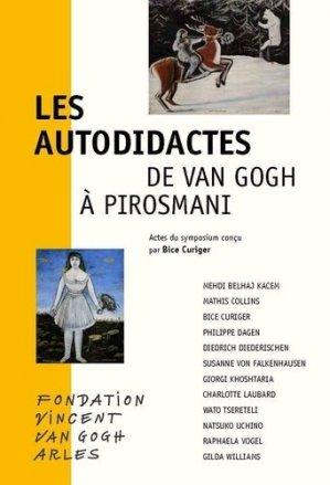 Les Autodidactes - De Van Gogh à Pirosmani - Fondation Vincent Van Gogh - 9791094966242 -