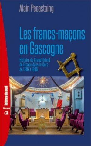 Les francs-maçons en Gascogne  - Empreinte (Editions) - 9791095370109 -
