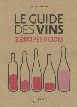 Le guide des vins zéro pesticides - vins et santé - 9791095856030 -
