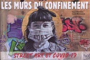Les murs du confinement. Street art et covid-19 - Omniscience - 9791097502409 -