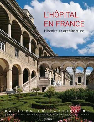 L?hôpital en France. Histoire et architecture - Lieux Dits - 9782362190544 -