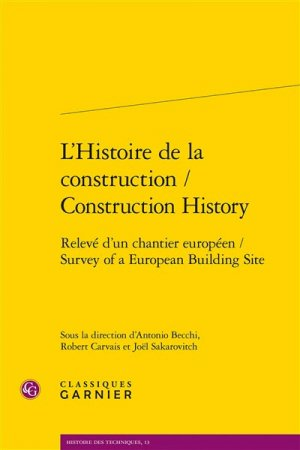 L'Histoire de la construction / Construction History 2 vol. - classiques garnier - 9782406080466 -