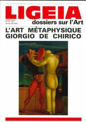 Ligeia N° 177-180, janvier-juin 2020 : L'art métaphysique. Giorgio de Chirico - Ligeia - 3663322110122 -