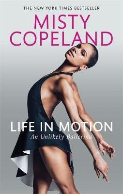 LIFE IN MOTION AN UNLIKELY BALLERINA - Sphere - 9780751565638 -