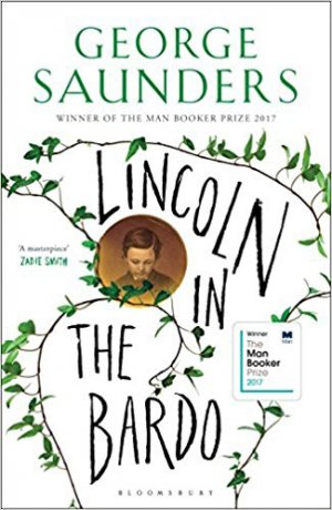 Lincoln in the Bardo: WINNER OF THE MAN BOOKER PRIZE 2017 - bloomsbury - 9781408871744 -