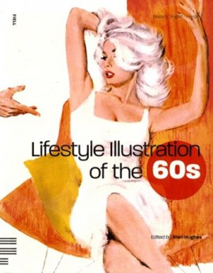 Lifestyle Illustration of the 60s - Fiell - 9781906863043 -