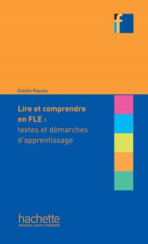 Lire et comprendre en FLE - Hachette Français Langue Etrangère - 9782014016406 -