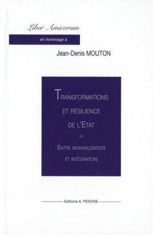 Liber Amicorum en hommage à Jean-Denis Mouton : Transformations et résilience de l'Etat - pedone - 9782233009388 -