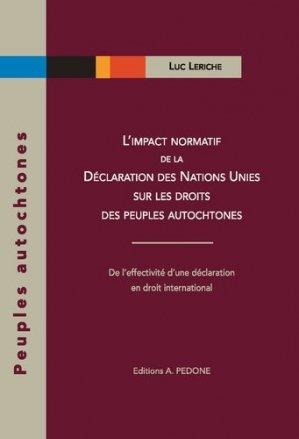 L'impact normatif de la Déclaration des Nations Unies sur les droits des peuples autochtones - pedone - 9782233009395 -