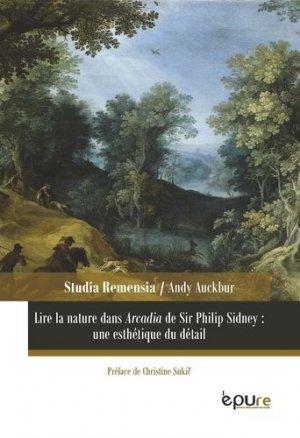 Lire la nature dans Arcadia de Sir Philip Sidney : une esthétique du détail - Presses Universitaires Reims - 9782374961187 -