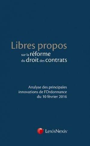 Libres propos sur la réforme du droit des contrats. Analyse des principales innovations de l'Ordonnance du 10 février 2016 - lexis nexis (ex litec) - 9782711016570 -