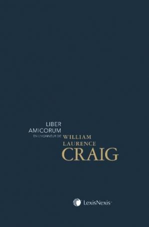 Liber amicorum en l'honneur de William Laurence Craig - lexis nexis (ex litec) - 9782711025060 -