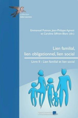 Lien familial, lien obligationnel, lien social. Tome 2, Lien familial et et lien social - presses universitaires d'aix-marseille - 9782731409406 -