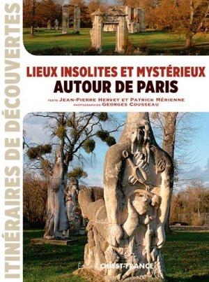 Lieux insolites et mystérieux autour de Paris - ouest-france - 9782737374449 -