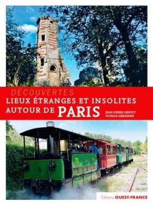 Lieux etranges et insolites autour de paris - ouest-france - 9782737376573 -