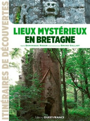 Lieux mystérieux en Bretagne - Ouest-France - 9782737381096 -