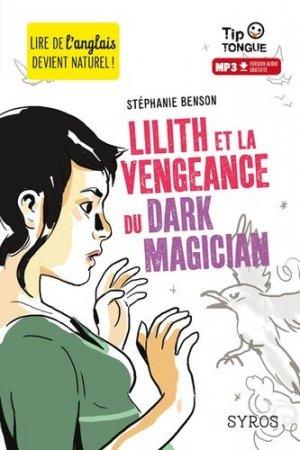 Lilith et la vengeance du Dark Magician - syros - 9782748515404 -