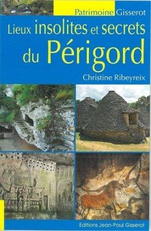 Lieux insolites et secrets du Périgord - gisserot - 9782755806755 -
