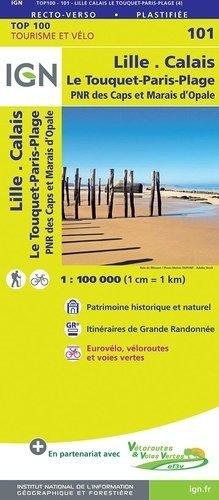 Lille, Calais, Le Touquet-Paris-Plage. 1/100 000 - Institut Géographique National - 9782758547495 -