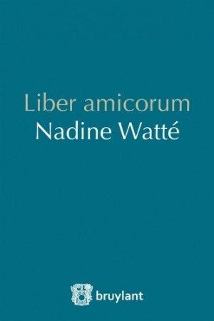 Liber amicorum Nadine Watté - bruylant - 9782802758730 -