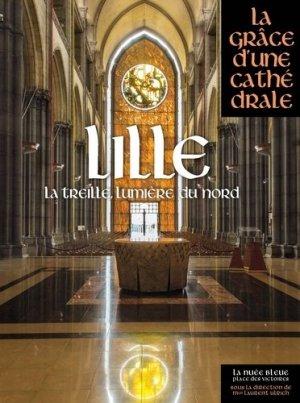Lille. La Treille, lumière du Nord - place des victoires - 9782809912494 -