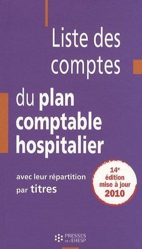 Liste des comptes du plan comptable hospitalier avec leur répartition par titres - presses de l'ehesp - 9782810900244 -