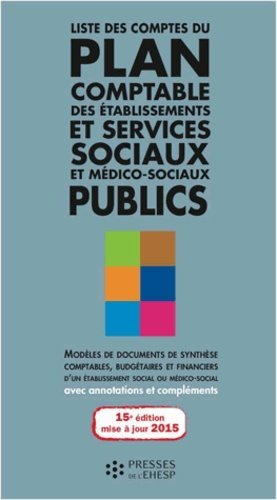 Liste des comptes du plan comptable des établissements et services sociaux et médico-sociaux publics - presses de l'ehesp - 9782810903306 -