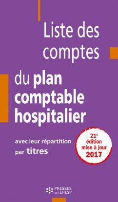 Liste des comptes du plan comptable hospitalier - presses de l'ehesp - 9782810905683 -