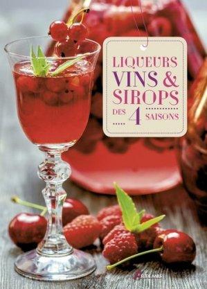 Liqueurs, vins & sirops des 4 saisons - artemis - 9782816012934 -