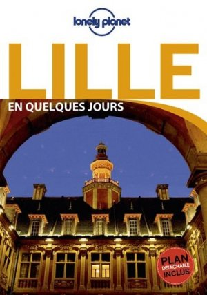 Lille en quelques jours - Lonely Planet - 9782816179194
