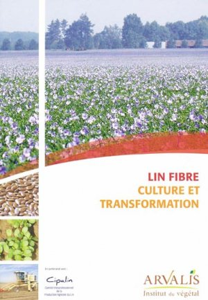 Lin fibre - Culture et transformation - arvalis - 9782817901572 -