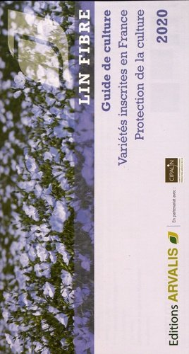 Lin fibre - guide de culture 2020 - arvalis - 9782817903910 -