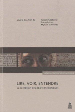 Lire, voir, entendre - Publications de la Sorbonne - 9782859446482 -