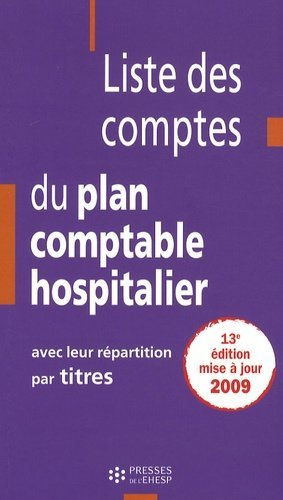 Liste des comptes du plan comptable hospitalier avec leur répartition par titres - EHESP - 9782859529888 -
