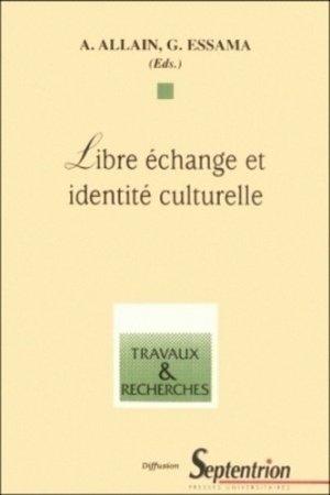 Libre échange et identité culturelle - Presses Universitaires du Septentrion - 9782865310791 -