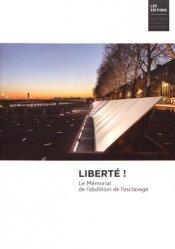 Liberté ! Le Mémorial de l'abolition de l'esclavage - Editions du château des ducs de Bretagne - 9782906519411 -