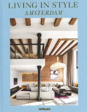 Living in style Amsterdam. Edition français-anglais-allemand - teNeues - 9783961710072 -