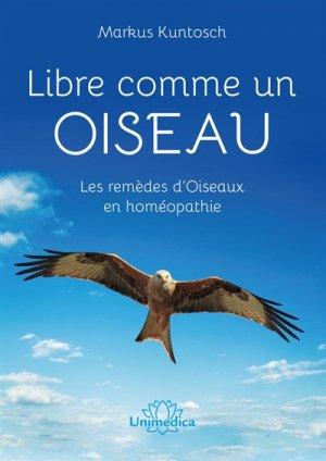 Libre comme un oiseau : les remèdes d'oiseaux en homéopathie - unimedica - 9783962570798 -