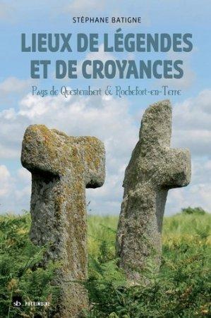 Lieux de légendes et de croyances. Pays de Questembert et de Rochefort-en-Terre - Stephane Batigne - 9791090887565 -