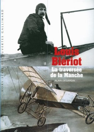 Louis Blériot - gallimard editions - 9782070399499 -