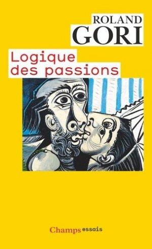 Logique des passions - Flammarion - 9782081244795 -