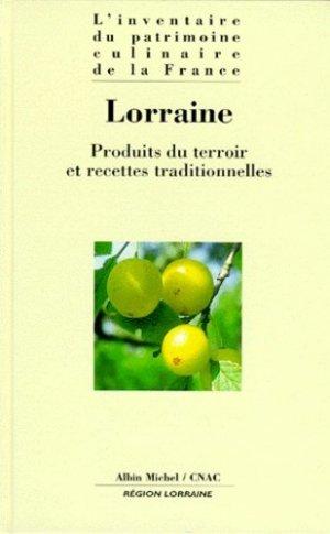 Lorraine. Produits du terroir et recettes traditionnelles - Albin Michel - 9782226100030 -