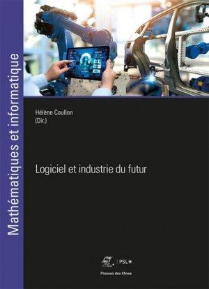 Logiciel et industrie du futur - presses des mines - 9782356715760 -