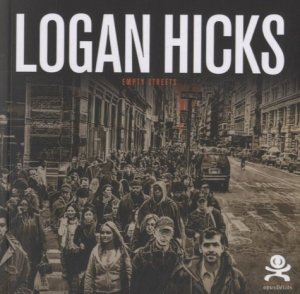 Logan Hicks. Empty Street - Critères - 9782370260024 -