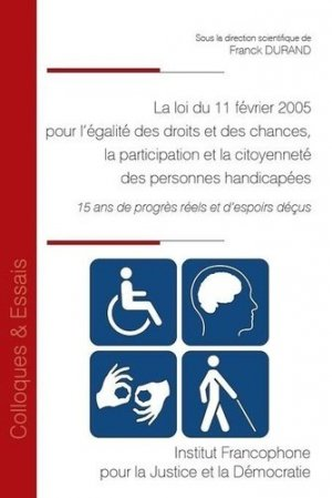 Loi du 11 février 2005 pour l'égalite des droits et des chances, participation - IFJD - 9782370323132 -
