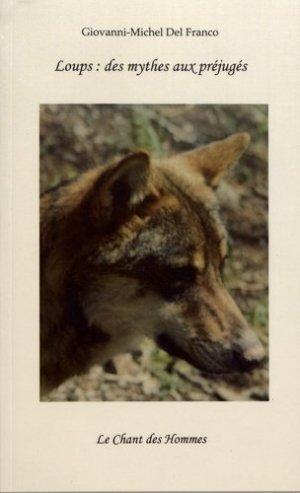 Loups : des mythes aux préjugés - Le Chant des Hommes - 9782490905010 -