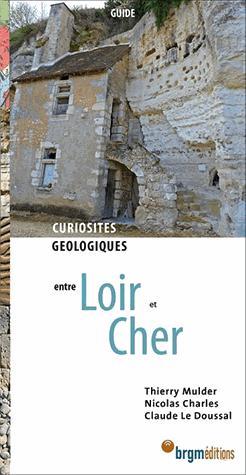 Loir et Cher. Curiosités géologiques Loir et Cher. Curiosités géologiques  Loir et Cher - Curiosités géologiques - brgm - 9782715926615 -